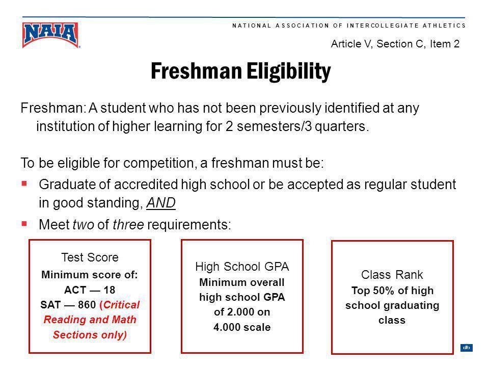 NAIA Rules Education Article V, Section C, Item 2. Freshman Eligibility.