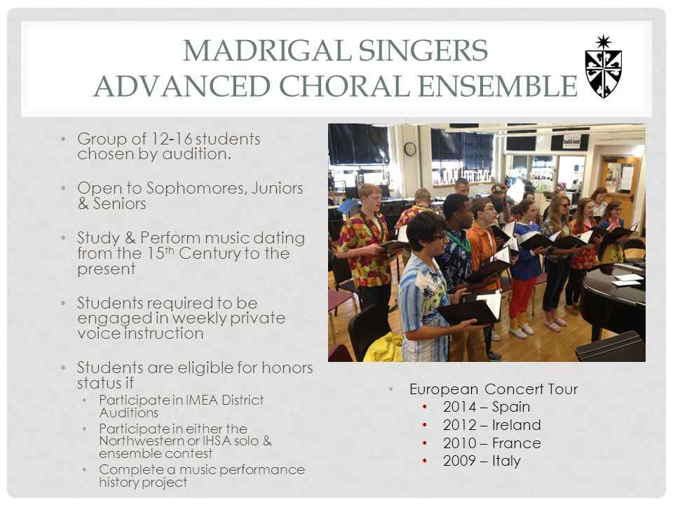 MADRIGAL SINGERS advanced Choral Ensemble
