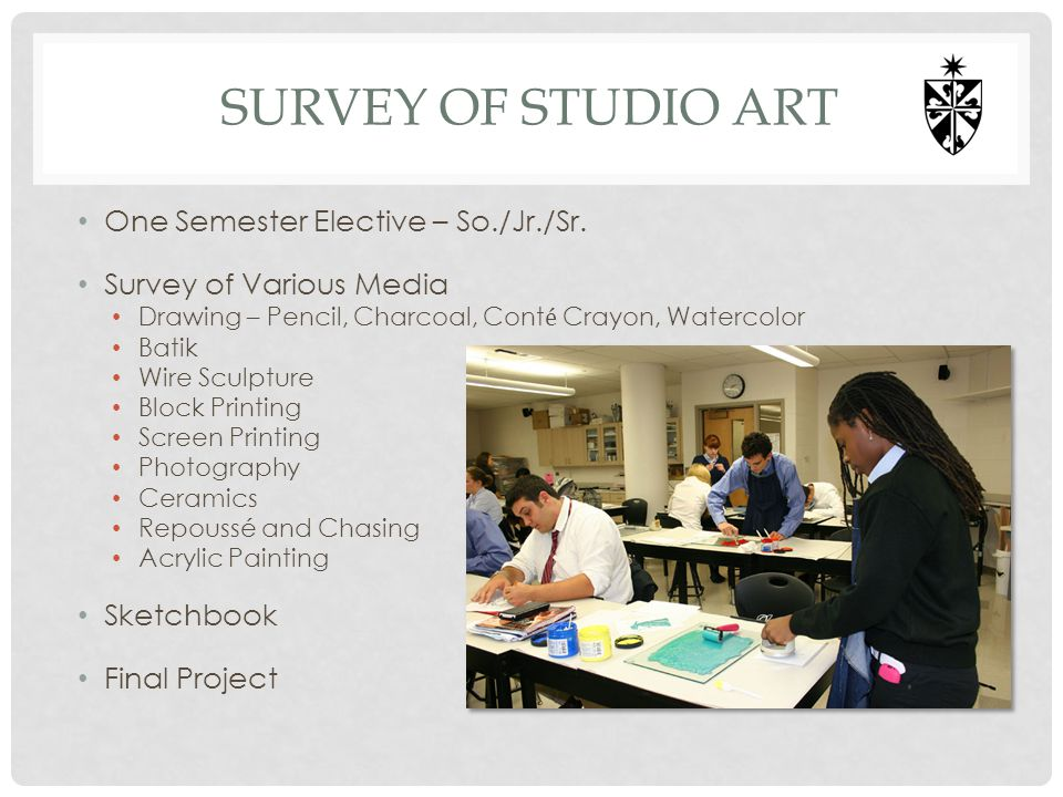 Survey of studio art One Semester Elective – So./Jr./Sr.
