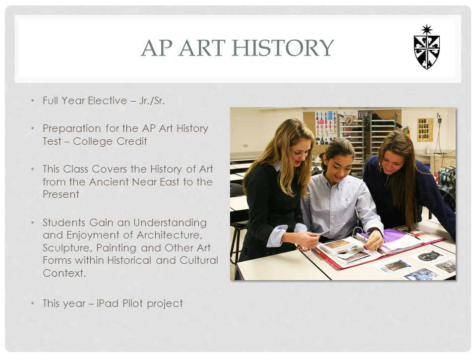 Ap art history Full Year Elective – Jr./Sr.