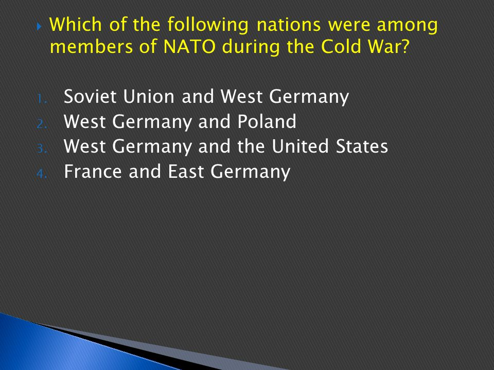 Which of the following nations were among members of NATO during the Cold War