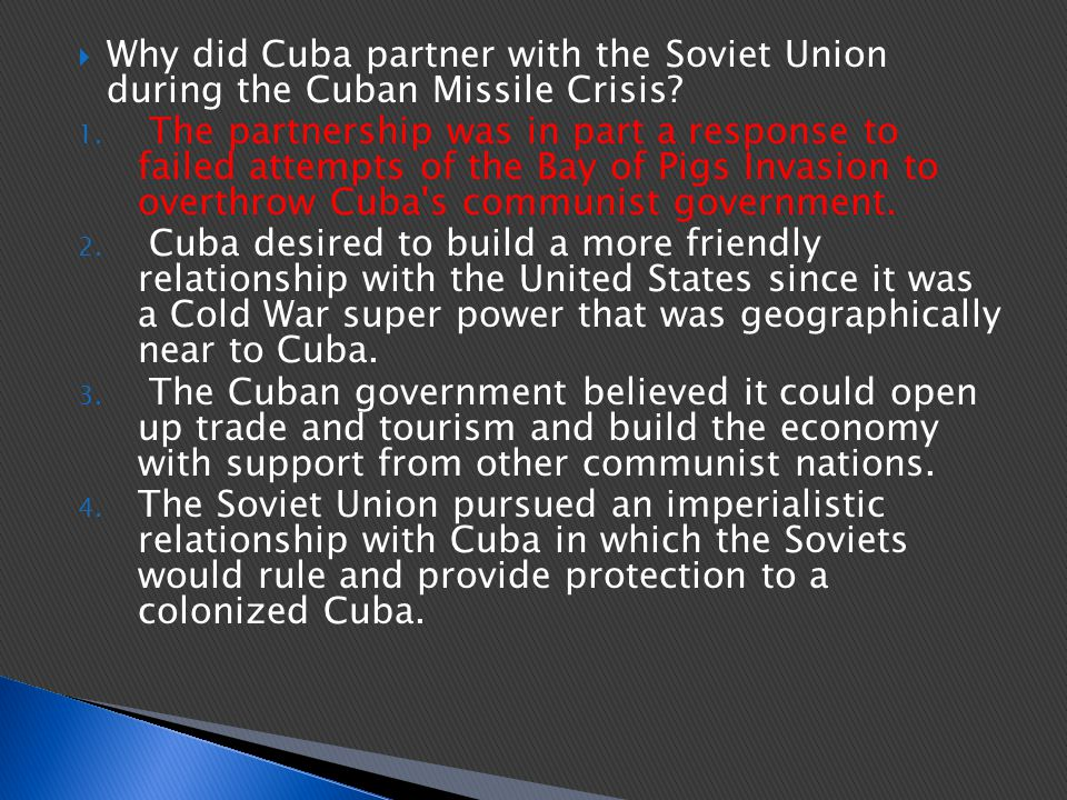 Why did Cuba partner with the Soviet Union during the Cuban Missile Crisis