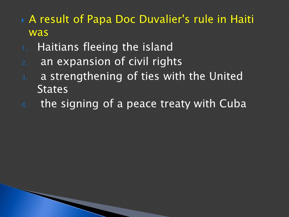 A result of Papa Doc Duvalier s rule in Haiti was