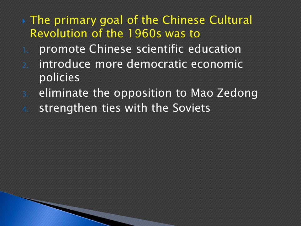The primary goal of the Chinese Cultural Revolution of the 1960s was to