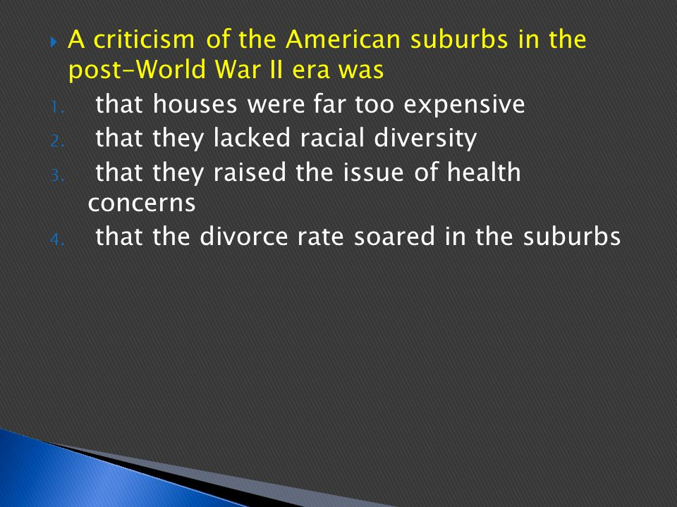 A criticism of the American suburbs in the post-World War II era was