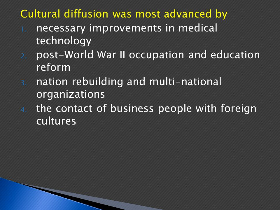 Cultural diffusion was most advanced by