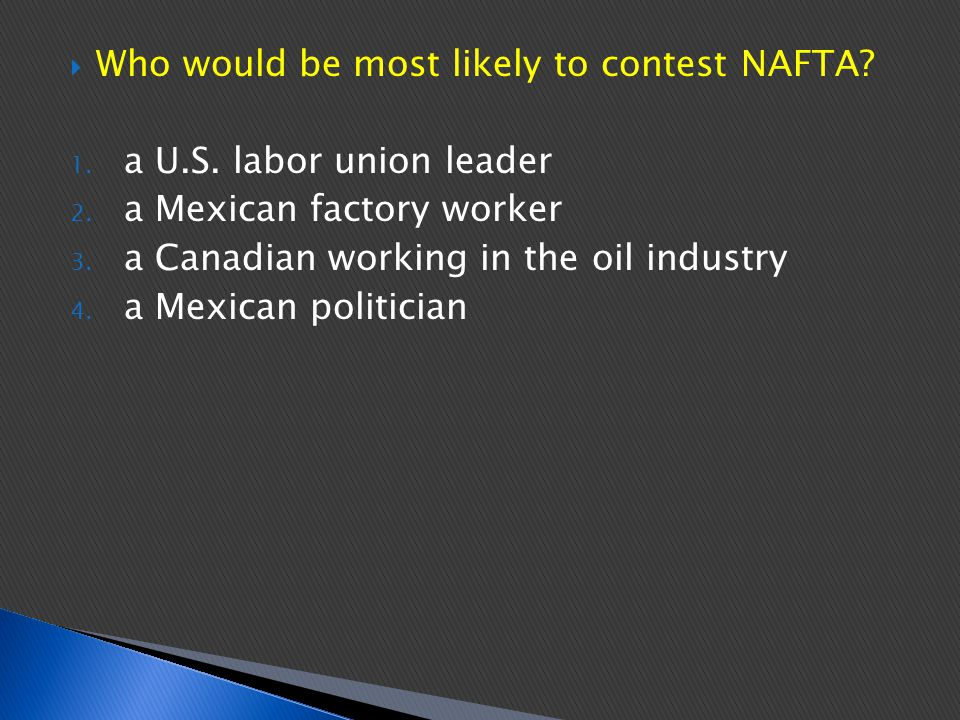 Who would be most likely to contest NAFTA