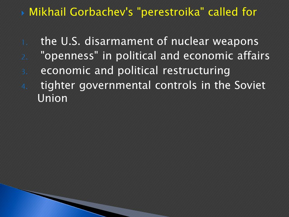 Mikhail Gorbachev s perestroika called for
