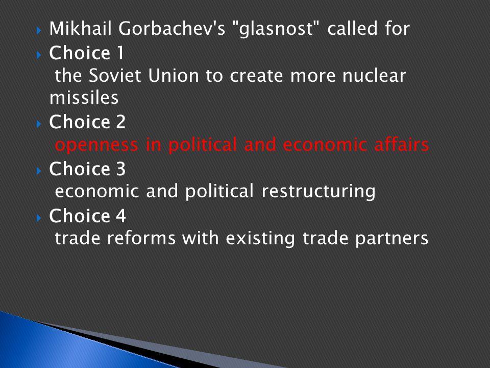 Mikhail Gorbachev s glasnost called for