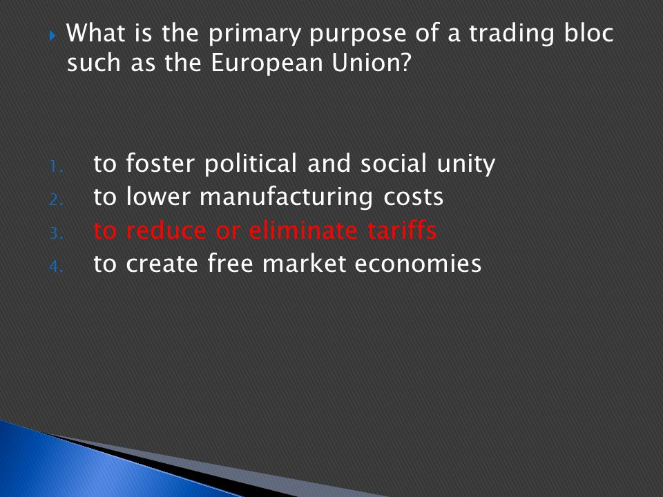 What is the primary purpose of a trading bloc such as the European Union