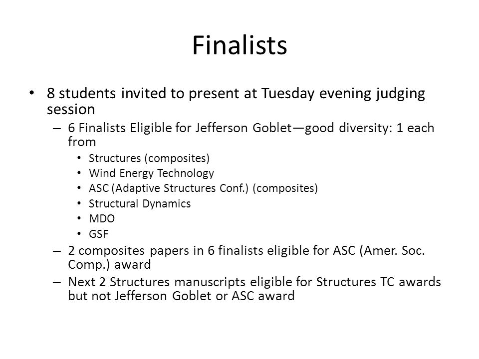 Finalists 8 students invited to present at Tuesday evening judging session. 6 Finalists Eligible for Jefferson Goblet—good diversity: 1 each from.