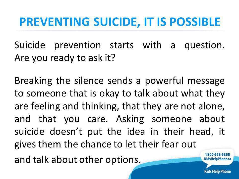 PREVENTING SUICIDE, IT IS POSSIBLE