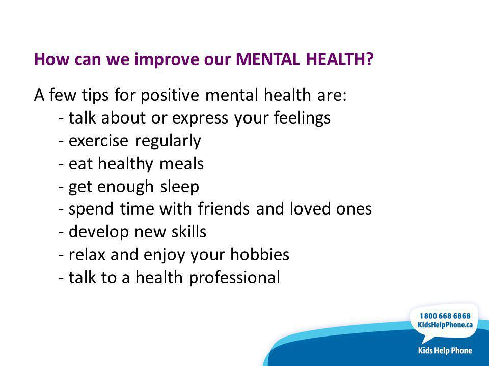 How can we improve our MENTAL HEALTH