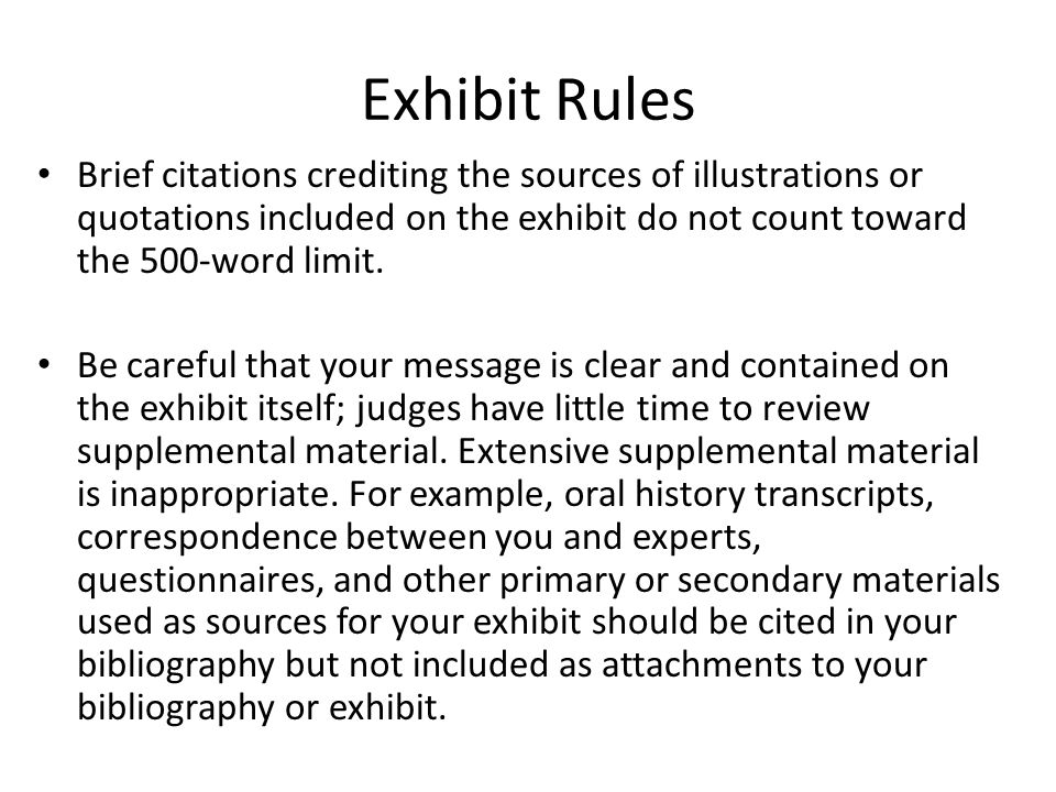 Exhibit Rules Brief citations crediting the sources of illustrations or quotations included on the exhibit do not count toward the 500-word limit.