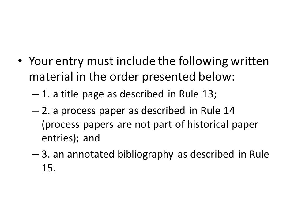 Your entry must include the following written material in the order presented below: