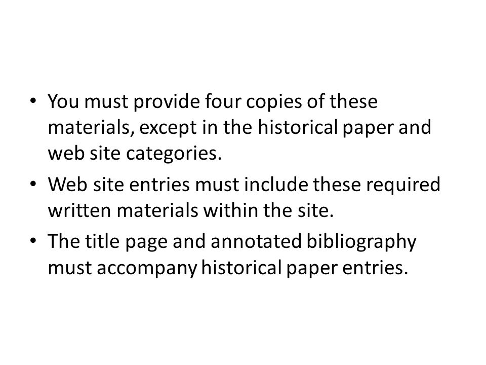 You must provide four copies of these materials, except in the historical paper and web site categories.