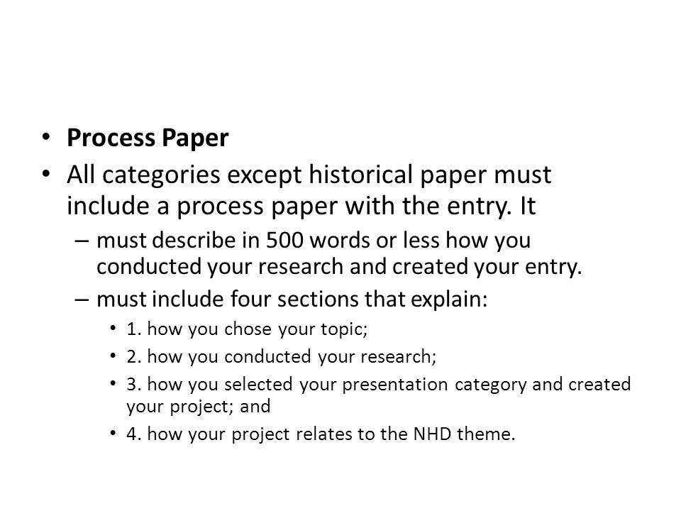 Process Paper All categories except historical paper must include a process paper with the entry. It.