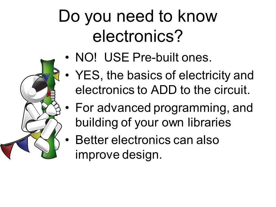 Do you need to know electronics