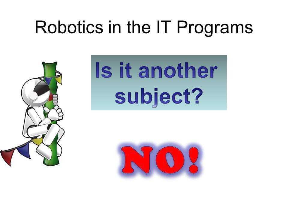 Robotics in the IT Programs