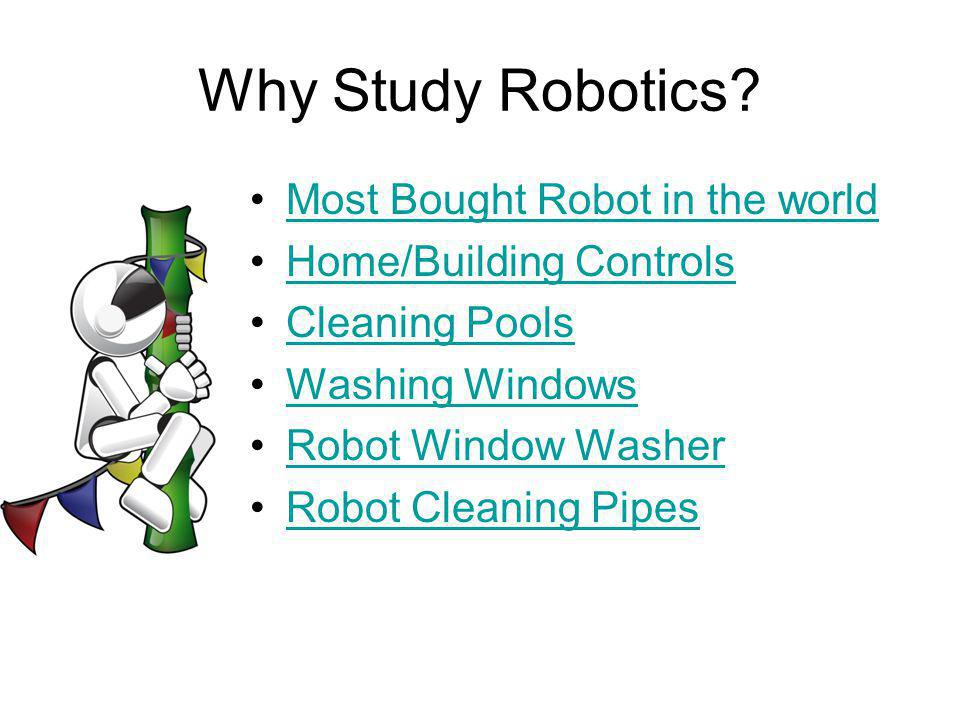 Why Study Robotics Most Bought Robot in the world