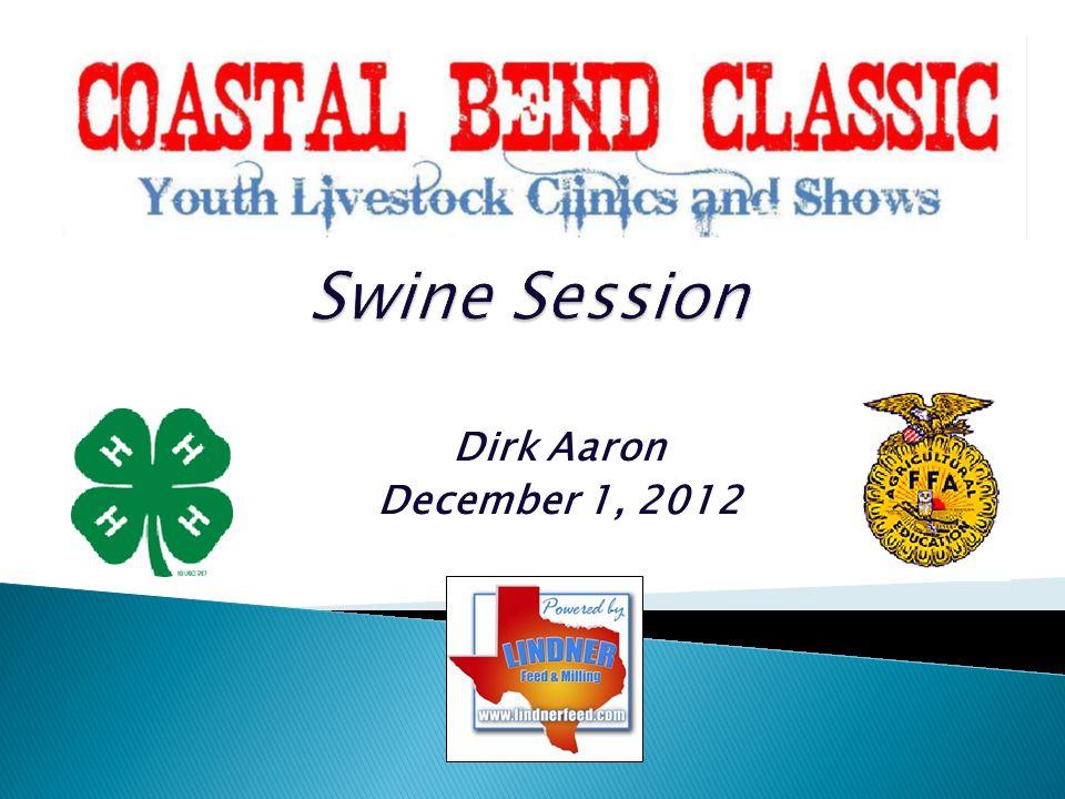 Swine Session Dirk Aaron December 1, 2012