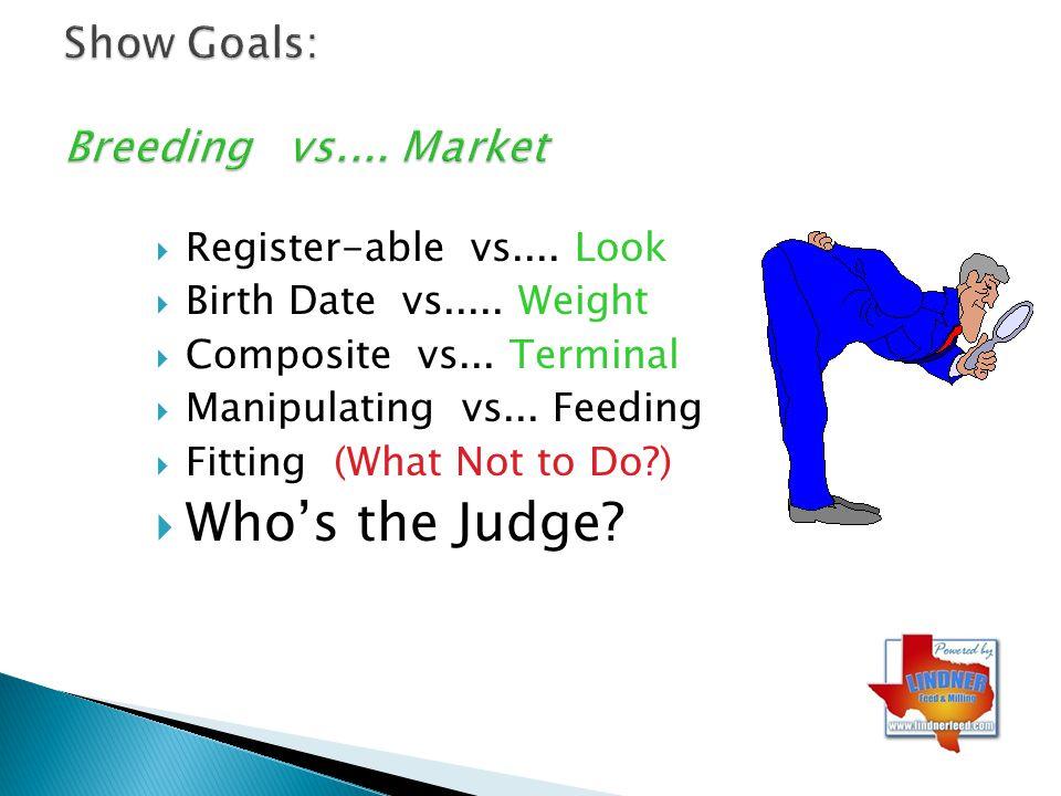Show Goals: Breeding vs.... Market