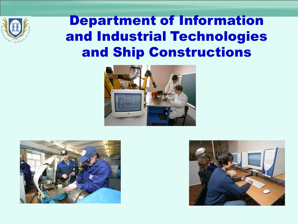 Department of Information and Industrial Technologies and Ship Constructions