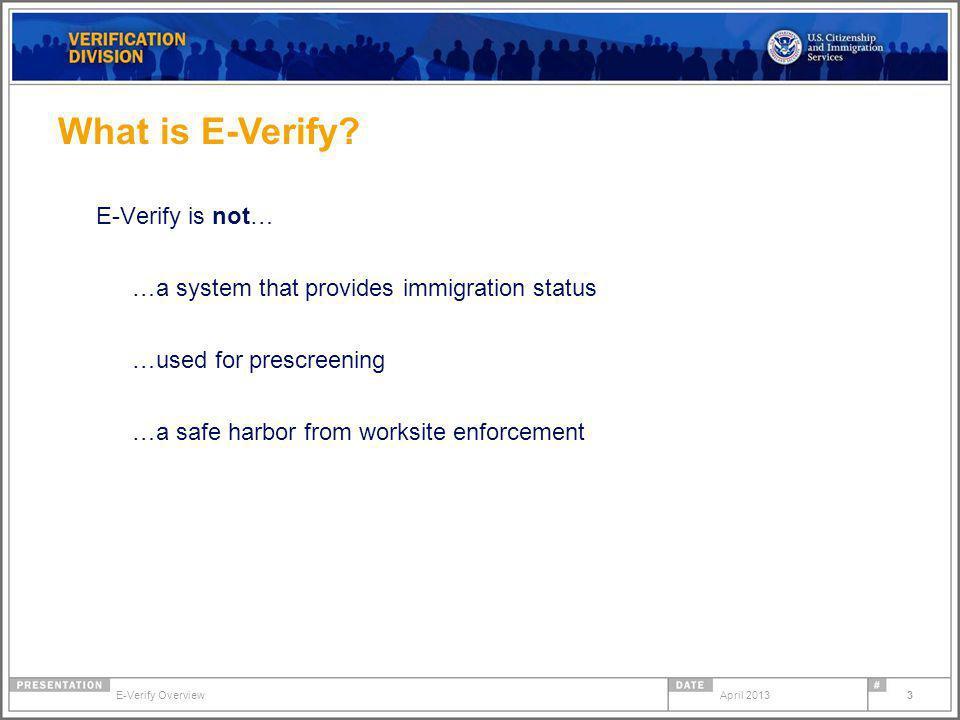 What is E-Verify E-Verify is not…
