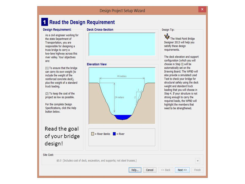 Read the goal of your bridge design!