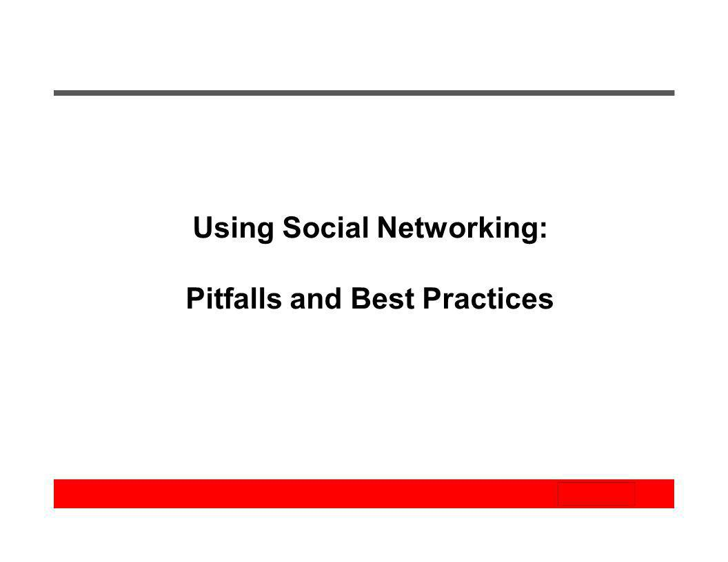 Using Social Networking: Pitfalls and Best Practices
