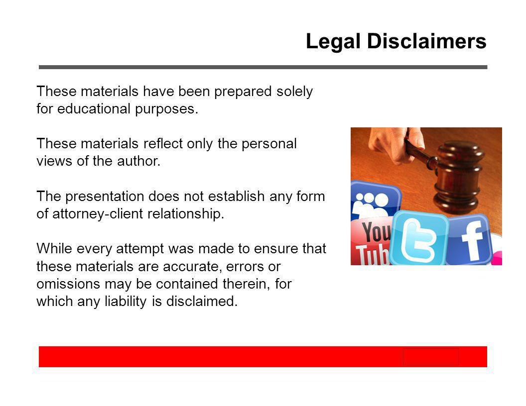 Legal Disclaimers These materials have been prepared solely for educational purposes. These materials reflect only the personal views of the author.