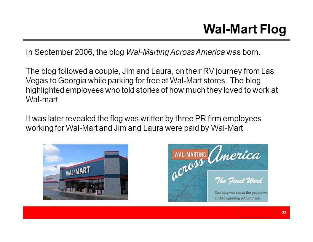 Wal-Mart Flog In September 2006, the blog Wal-Marting Across America was born.