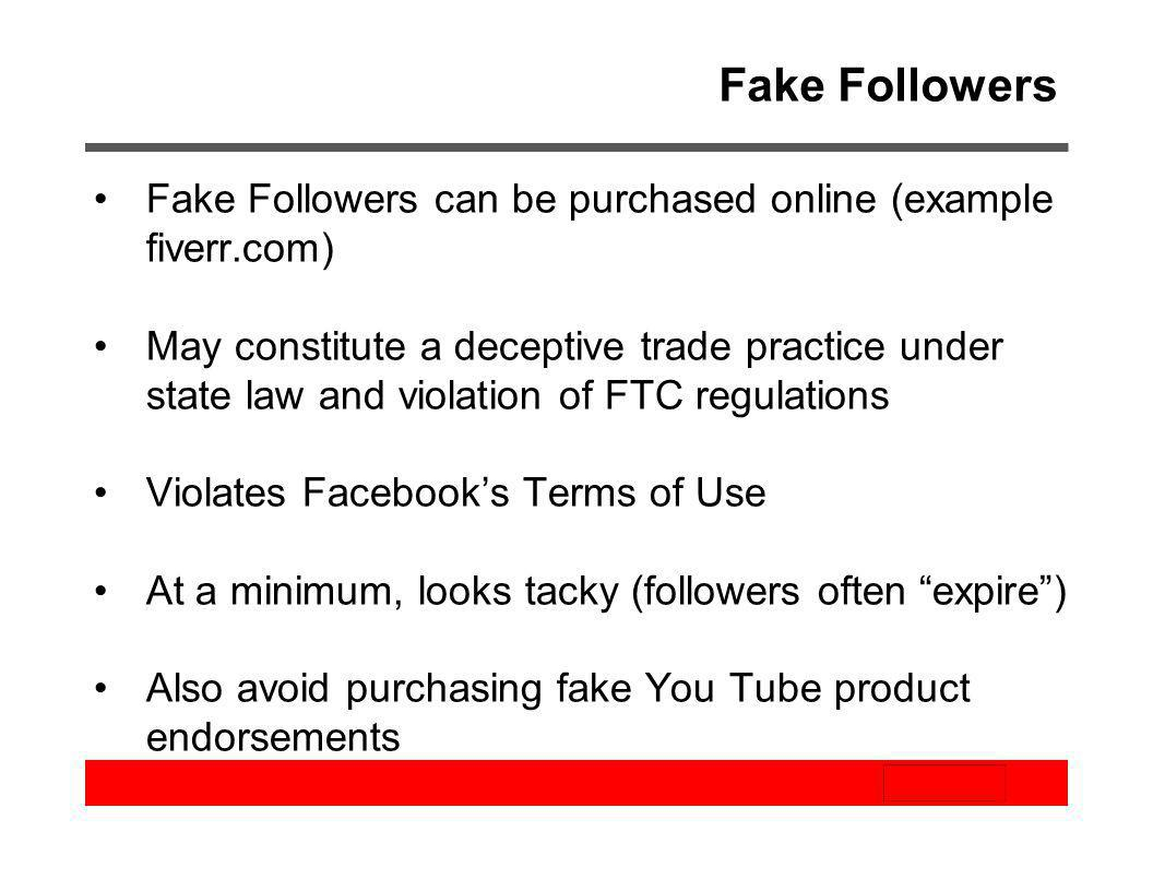 Fake Followers Fake Followers can be purchased online (example fiverr.com)