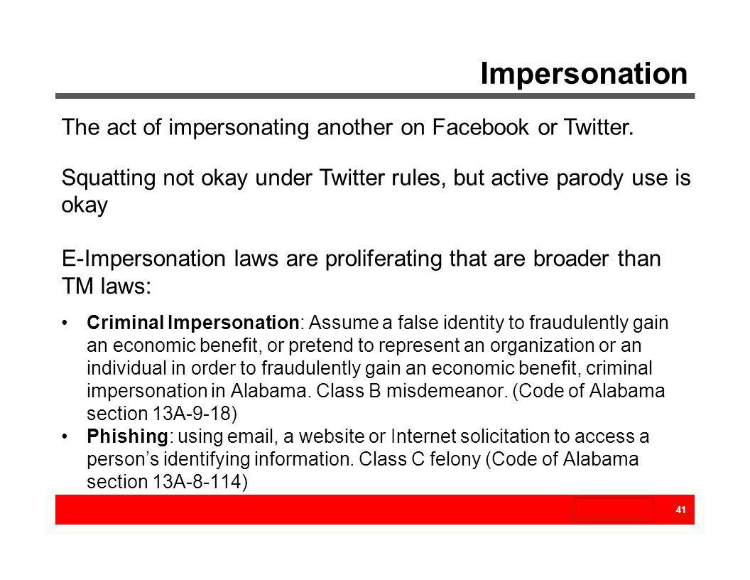 Impersonation The act of impersonating another on Facebook or Twitter.