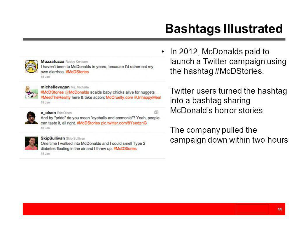 Bashtags Illustrated In 2012, McDonalds paid to launch a Twitter campaign using the hashtag #McDStories.