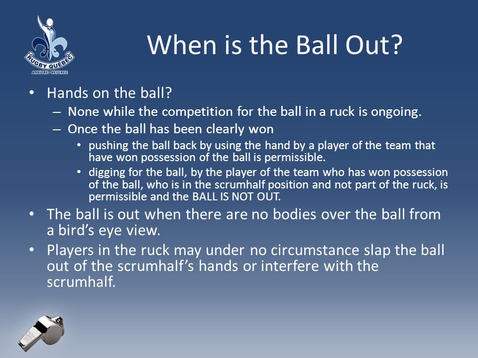 When is the Ball Out Hands on the ball