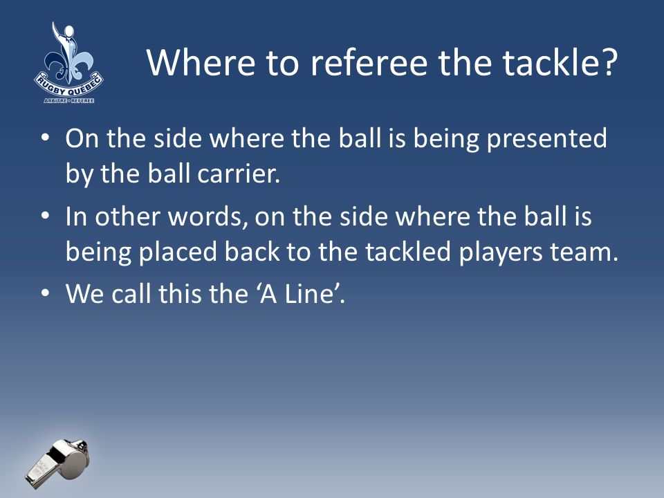 Where to referee the tackle