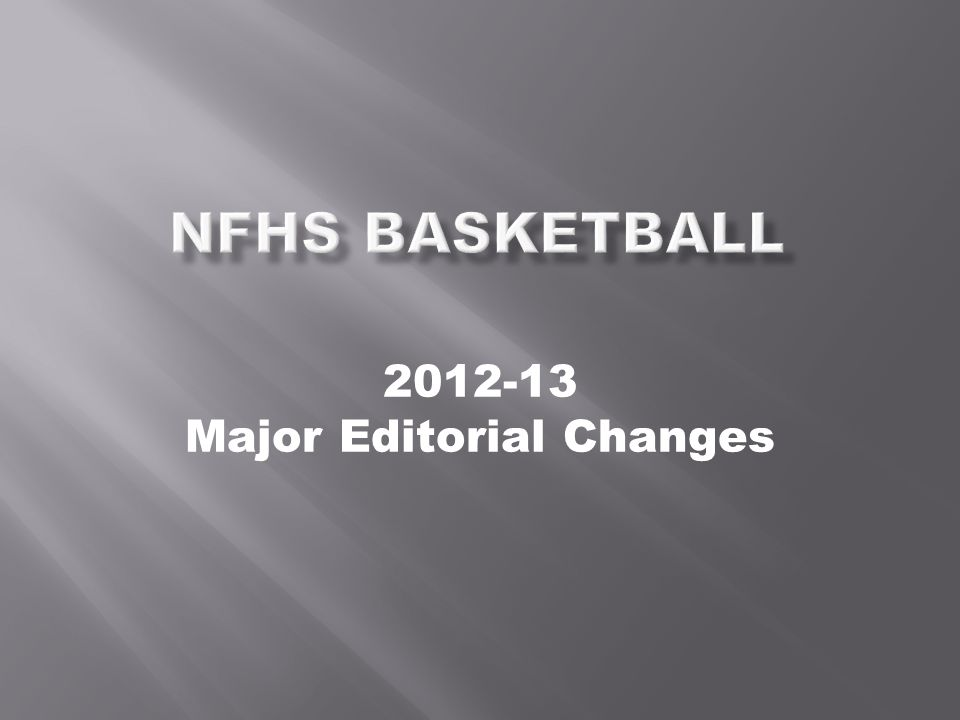 2012-13 Major Editorial Changes