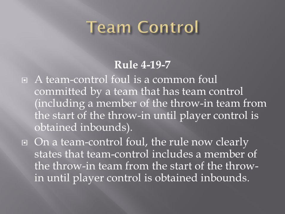 Team Control Rule 4-19-7.