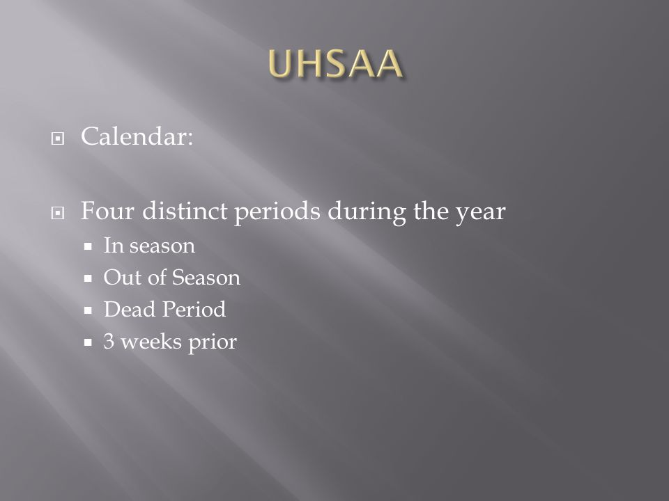 UHSAA Calendar: Four distinct periods during the year In season