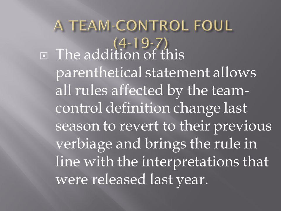 A TEAM-CONTROL FOUL (4-19-7)