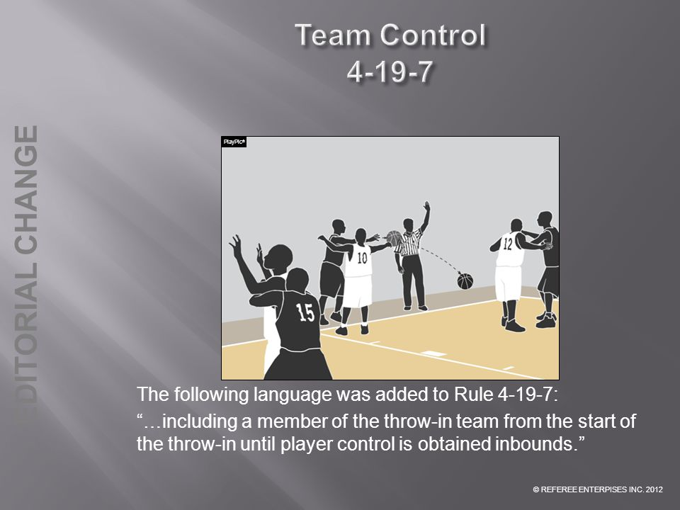 Team Control 4-19-7 The following language was added to Rule 4-19-7: