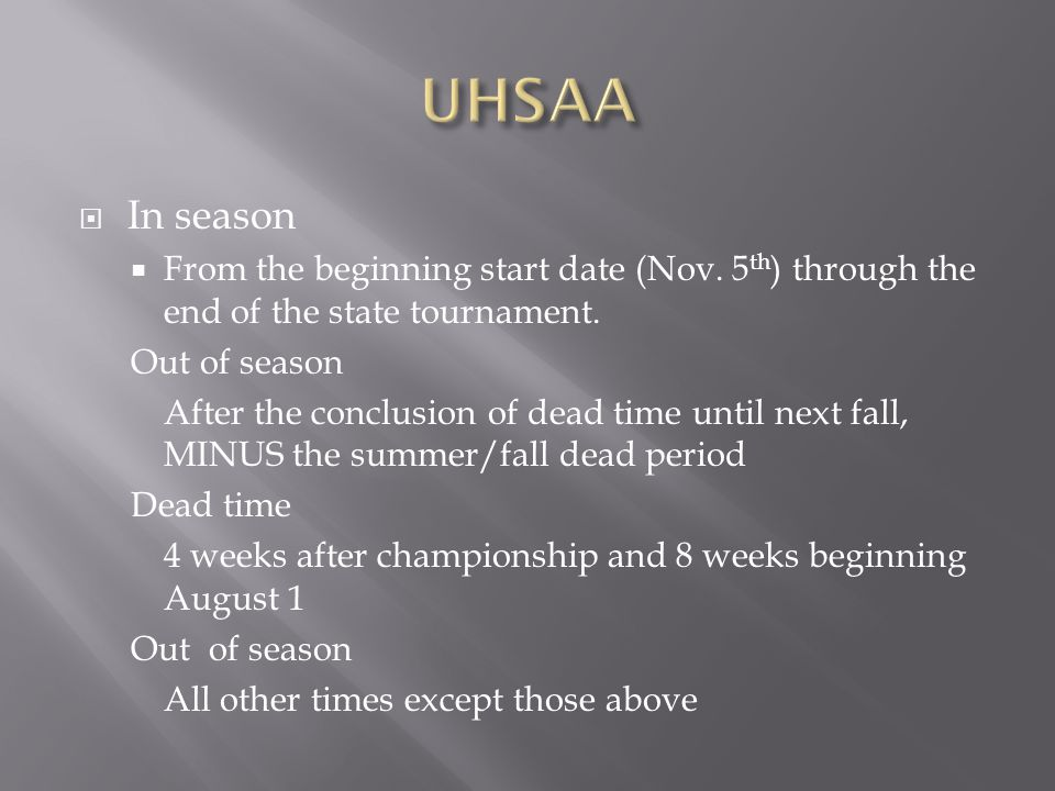 UHSAA In season. From the beginning start date (Nov. 5th) through the end of the state tournament.