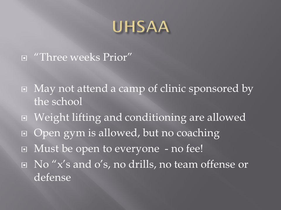 UHSAA Three weeks Prior