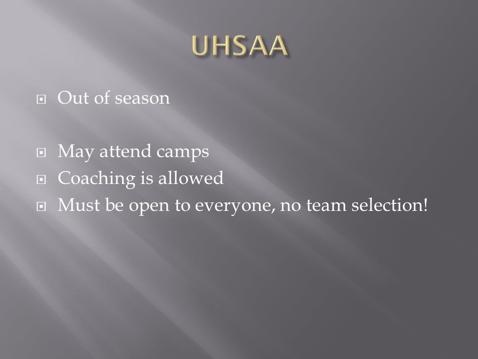 UHSAA Out of season May attend camps Coaching is allowed