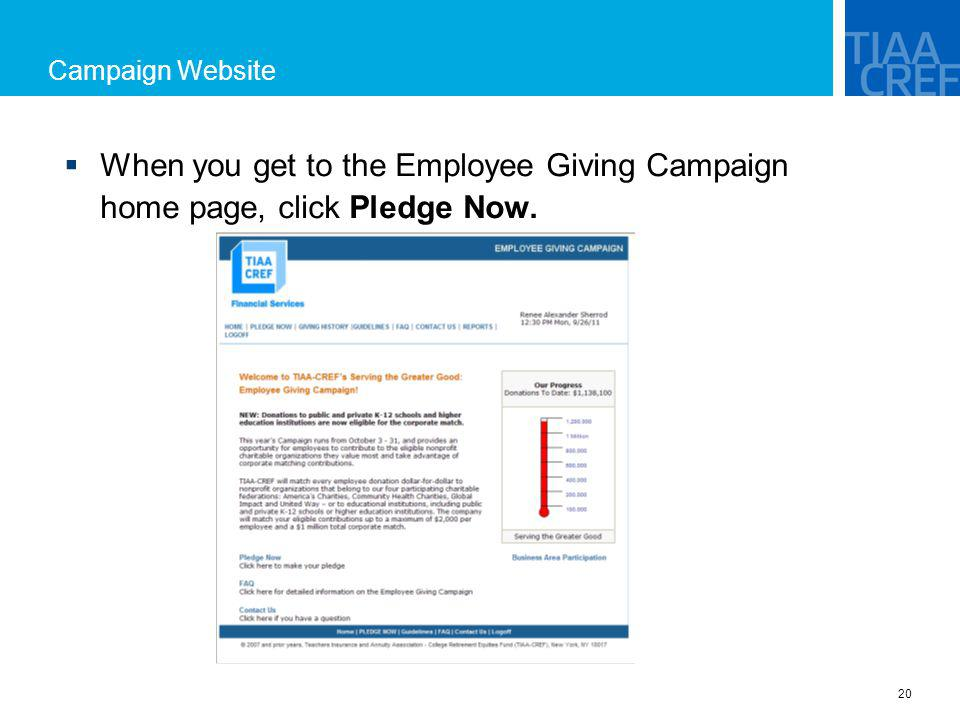 Campaign Website When you get to the Employee Giving Campaign home page, click Pledge Now.