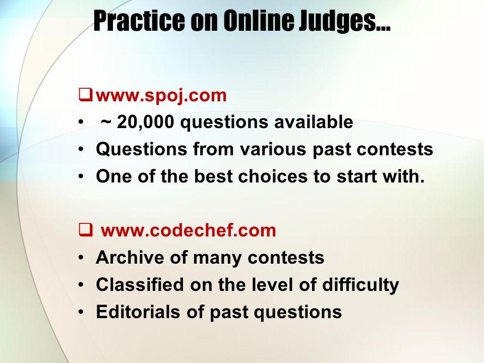 Practice on Online Judges…