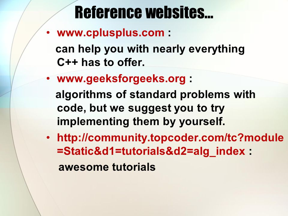 Reference websites… www.cplusplus.com :