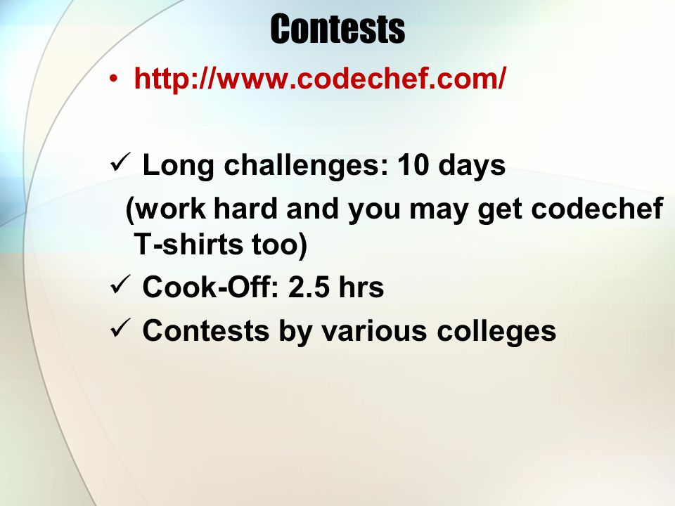 Contests http://www.codechef.com/ Long challenges: 10 days