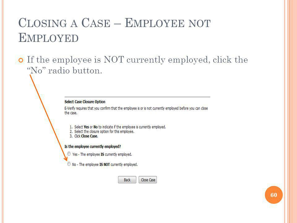 Closing a Case – Employee not Employed